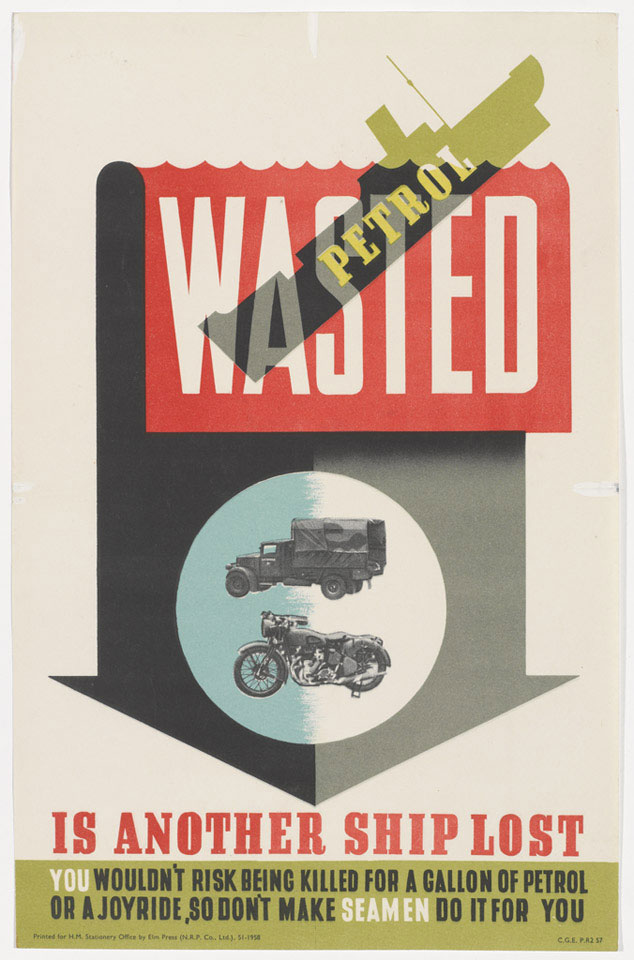 'Wasted Petrol is Another Ship Lost', 1944 (c)